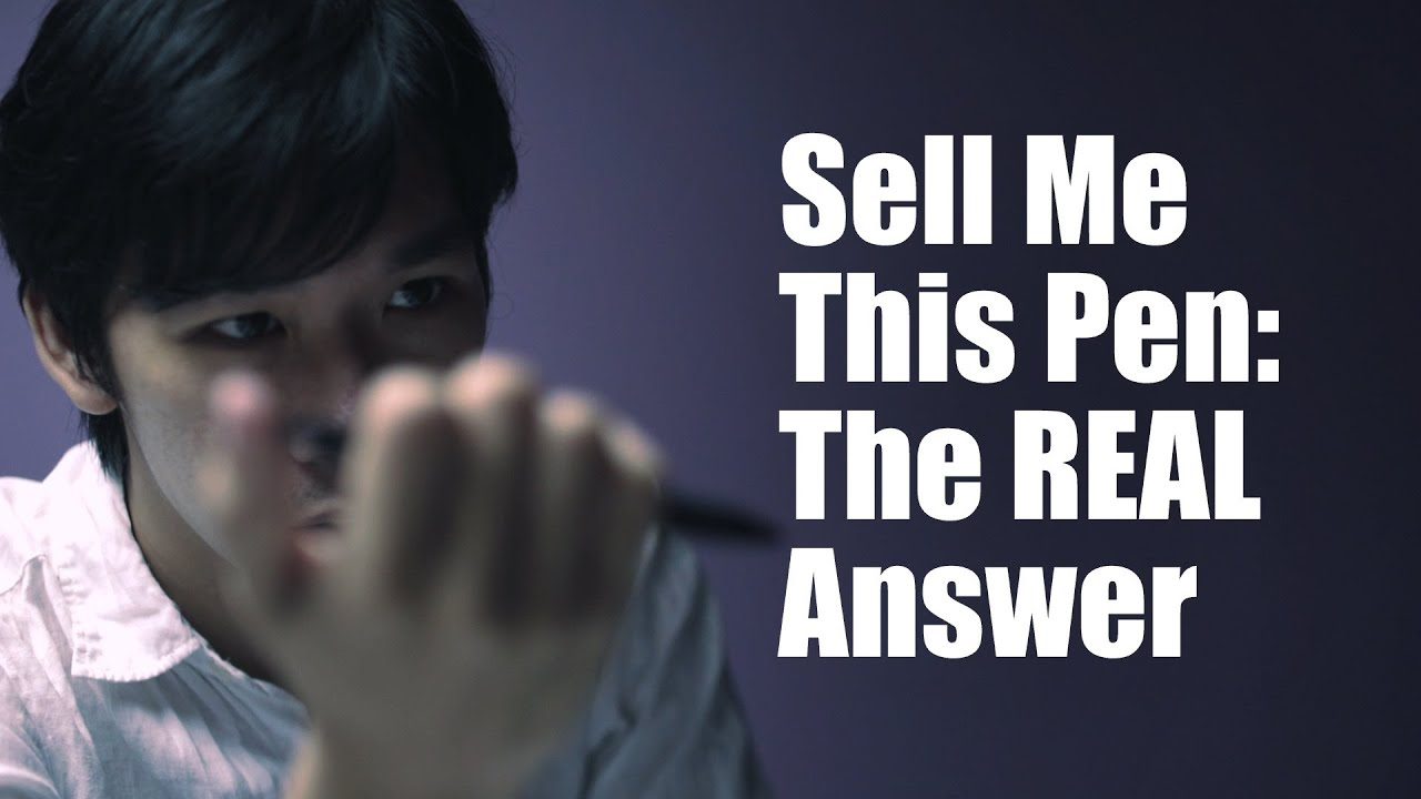 Sell Me This Pen: The REAL Answer