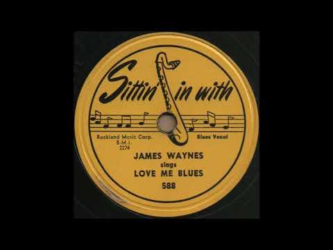 JAMES WAYNES sings LOVE ME BLUES [Sittin' in with 588]