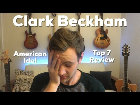 Clark Beckham Has A MELTDOWN - American Idol Top 7 Review