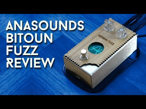Anasounds Bitoun Fuzz - a super fuzzy review!