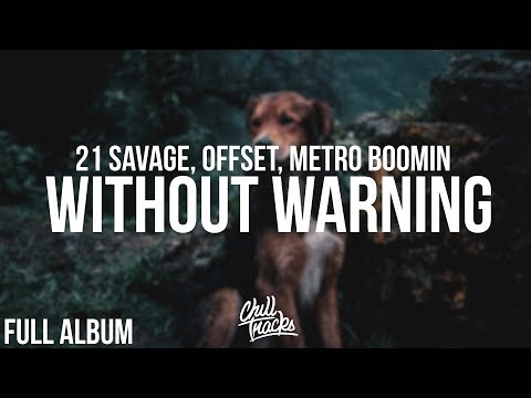 21 Savage, Offset & Metro Boomin - Without...