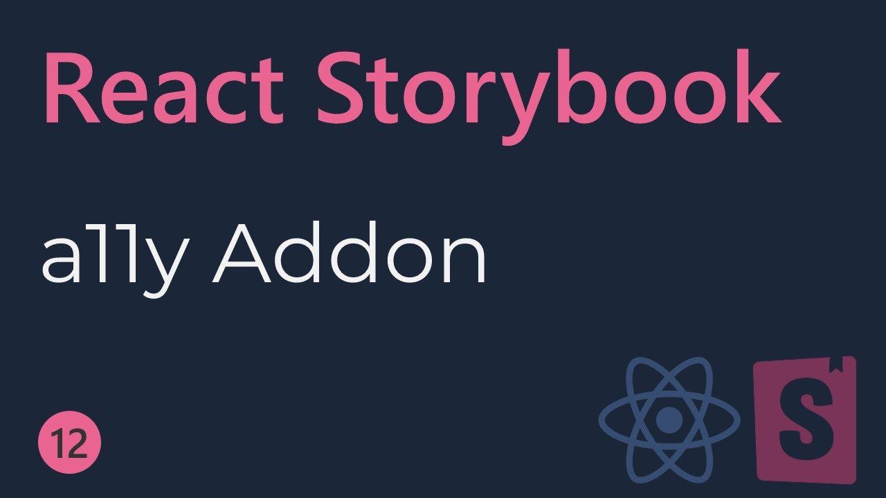React Storybook Tutorial - 12 - a11y Addon