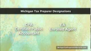 Michigan Tax Preparation | What is an enrolled agent? What does CPA mean? What is a CPA Accountant?