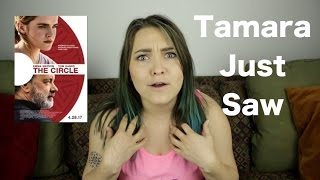 The Circle - Tamara Just Saw