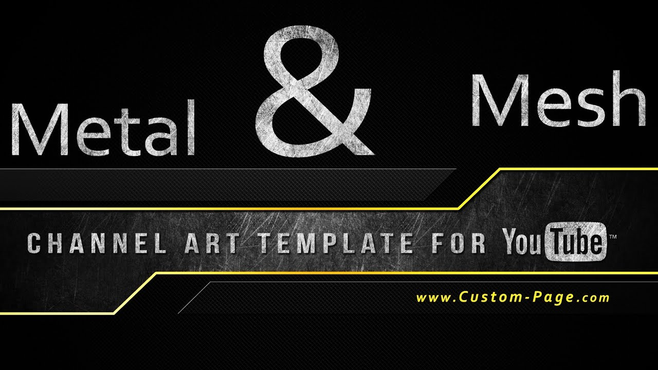 Metal and mesh channel art template for youtube photoshop psd metal and mesh channel art template for youtube photoshop psd youtube pronofoot35fo Images