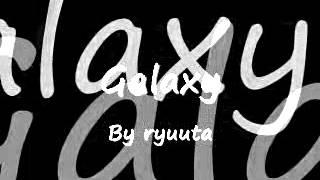 最新オリジナル曲『Galaxy』 作曲&guiter:Ryuuta Yasuda このページを...