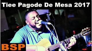 Baixar Tiee Pagode De mesa(Roda De Samba) Maio 2017 BSP