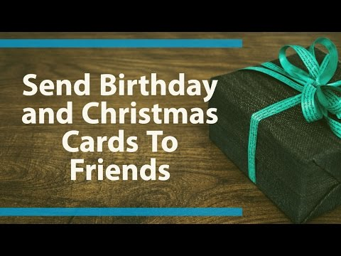 How to send birthday cards christmas cards and new year crads to how to send birthday cards christmas cards and new year crads to facebook friends bookmarktalkfo Images