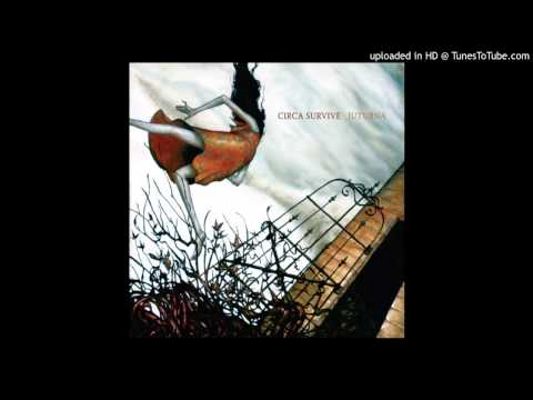 02 Act Appalled - Circa Survive - Juturna HQ