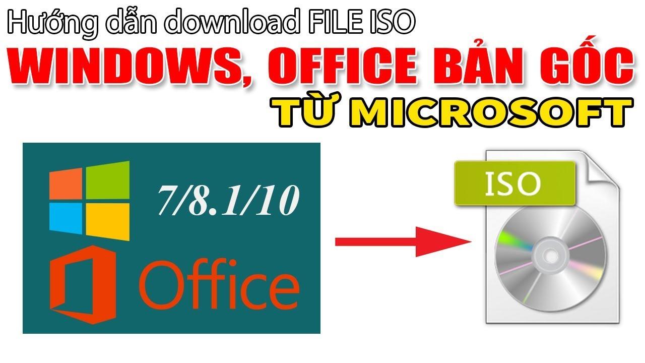 Chu Đặng Phú HƯỚNG DẪN DOWNLOAD FILE ISO BẢN GỐC WINDOWS VÀ OFFICE TU MICROSOFT