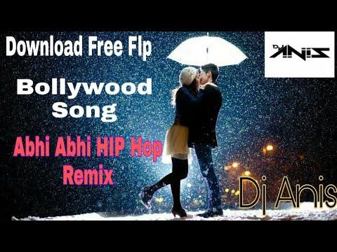 [ Free Flp Download ] Bollywood Song Abhi Abhi  Hip Hop Remix | WapKing Music | Dj Anis