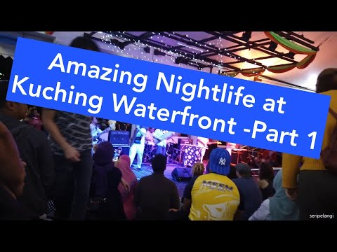 The Best Nightlife at Kuching Waterfront - Part 1