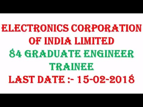 Electronics Corporation of India Limited Recruitment 2018 – 84 Graduate Engineer Trainee Apply Now