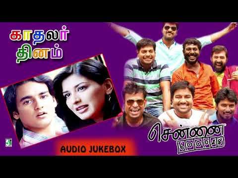 Kadhalar Dhinam \u0026 Chennai-600028 Super Hit Audio Jukebox