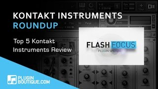 Top 5 Kontakt Instruments Guide - Flash Focus Plugin Spotlight