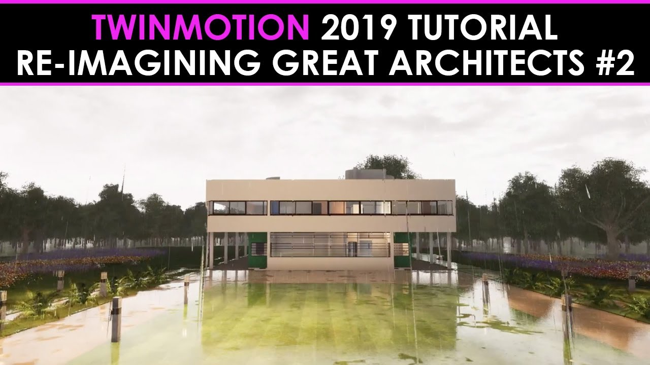 Twinmotion 2019 Tutorial: Re-imagining Great Architects #2