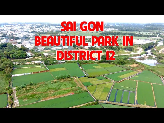 SAI GON BEAUTIFUL PARK IN DISTRICT 12 (Flycam Hubsan zino pro 4k)