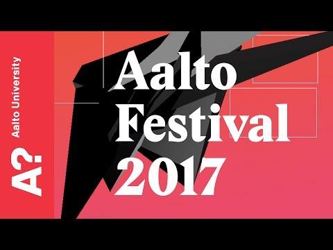 Aalto Festival 2017 Recap - Aalto University