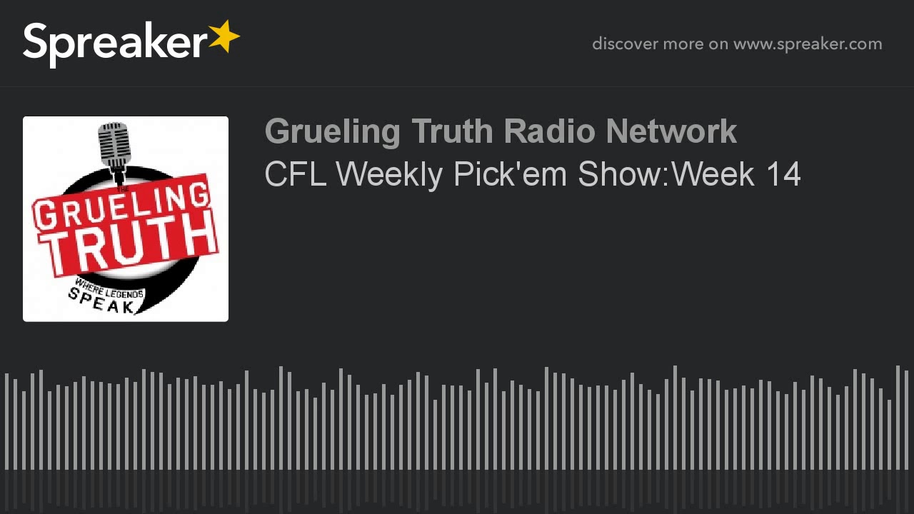 CFL Weekly Pick'em Show:Week 14