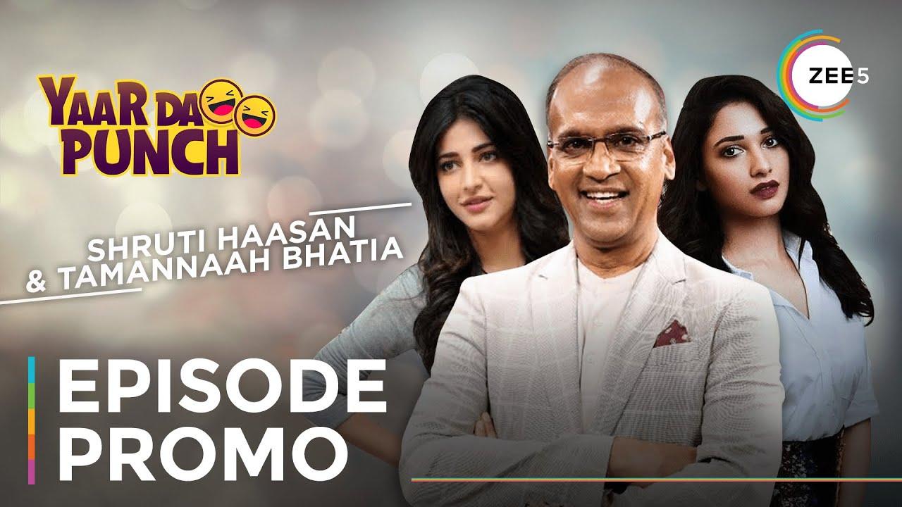 Shruti Haasan and Tamannaah Bhatia On Yaar Da Punch | A ZEE5 Original | Watch Now On ZEE5