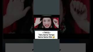 Download Video girl band kpop TWICE lagu tahu sama tempe sama sama oke😅 MP3 3GP MP4
