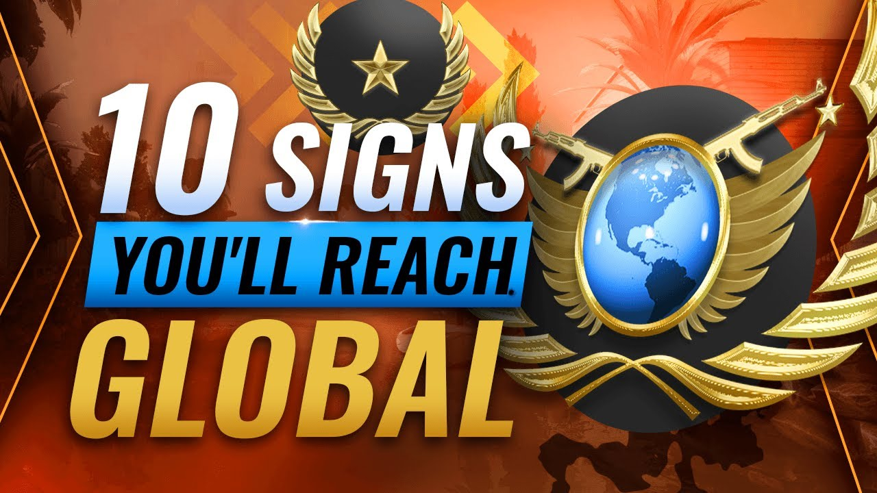 Download 10 Signs You'll Reach GLOBAL One Day - CS:GO