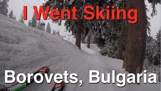 Bulgaria Skiing - I went skiing in Borovets, Bulgaria for a week