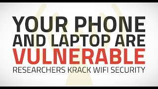 Your Phone and Laptop are Vulnerable: Researchers KRACK WiFi Security