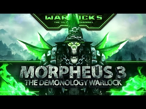 Morpheus 3 - Legends (Epic Demonology Warlock PvP WoW 5.4)