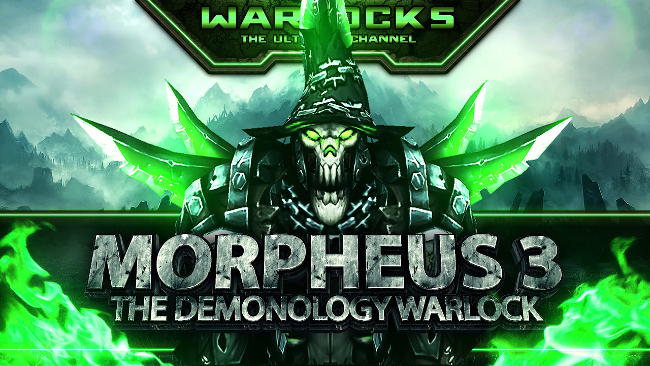 Morpheus 3 - Legends (Epic Demonology Warlock PvP WoW 5.4)