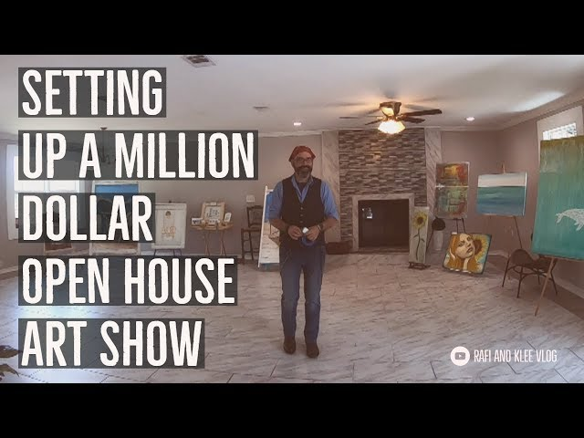 Setting Up A Million Dollar Open House Art Show