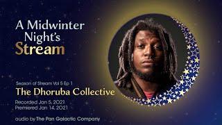 Season of Stream Vol 5, Ep 1 | Dhoruba Collective