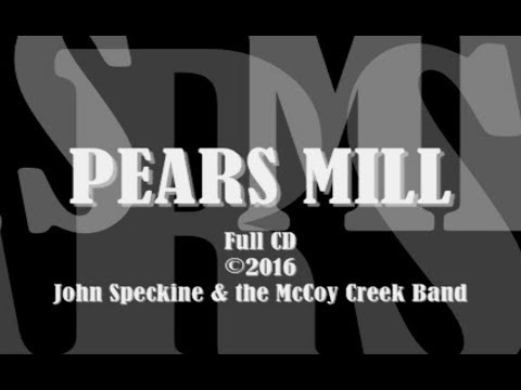 PEARS MILL (Full CD w/lyrics - Remixed & Remastered)
