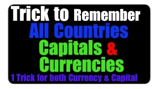 Easy Tricks to Remember All Countries Currencies & Capitals