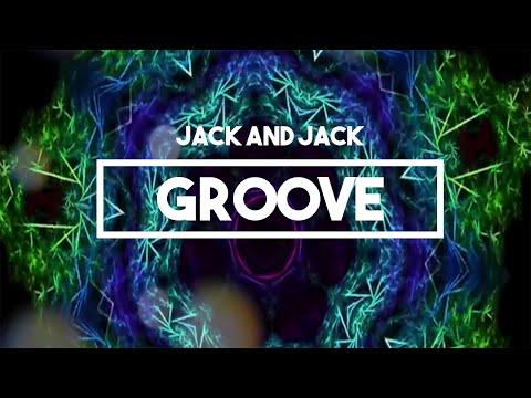 Jack and Jack - Groove | Lyrics