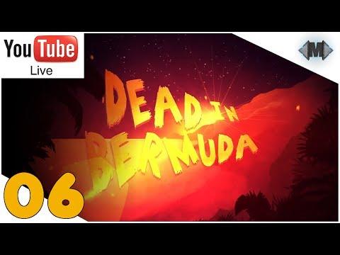 Dead in Bermuda [Live] ★ #06 Alles auf Anfang ★ [Let's Play][Deutsch German Gameplay][HD+]