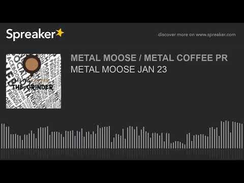 METAL MOOSE JAN 23