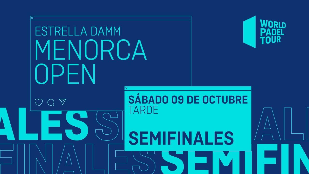Download Semifinales Tarde - Estrella Damm Menorca  Open 2021  - World Padel Tour