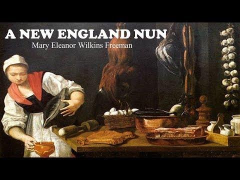 Learn English Through Story - A New England Nun by Mary Eleanor Wilkins Freeman