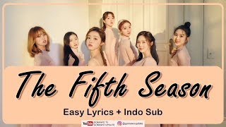 OH MY GIRL - THE FIFTH SEASON (SSFWL) Easy Lyrics by GOMAWO [Indo Sub]