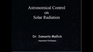 Astronomical Control on Solar Radiation