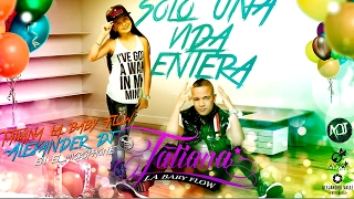 Alexander Dj ft Tatiana La Baby Flow - Solo Una Vida Entera (VIDEO LYRICS)