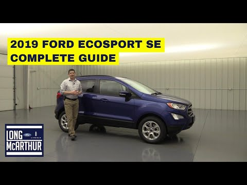 2019 FORD ECOSPORT SE COMPLETE GUIDE STANDARD AND OPTIONAL EQUIPMENT