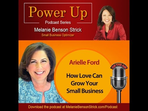 How Love Grows Your Business with Arielle Ford