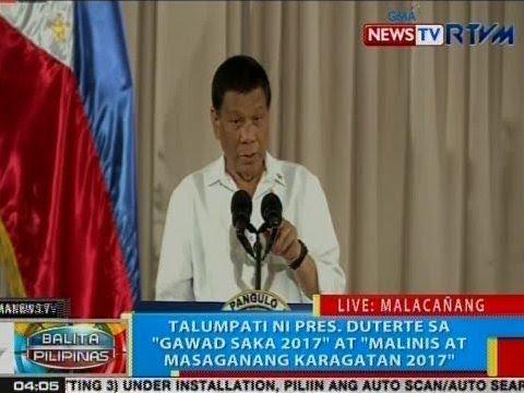 BP: Talumpati ni Pres. Duterte sa 'Gawad Saka 2017' at 'Malinis at Masaganang Karagatan 2017'