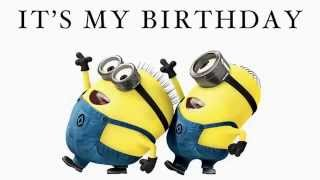 It's my birthday minion remix