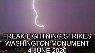 Freak Lightning Strikes Washington Monument On 4 June 2020.