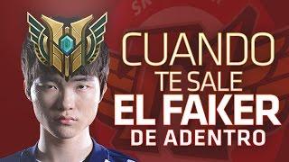 CUANDO TE SALE EL FAKER DE ADENTRO