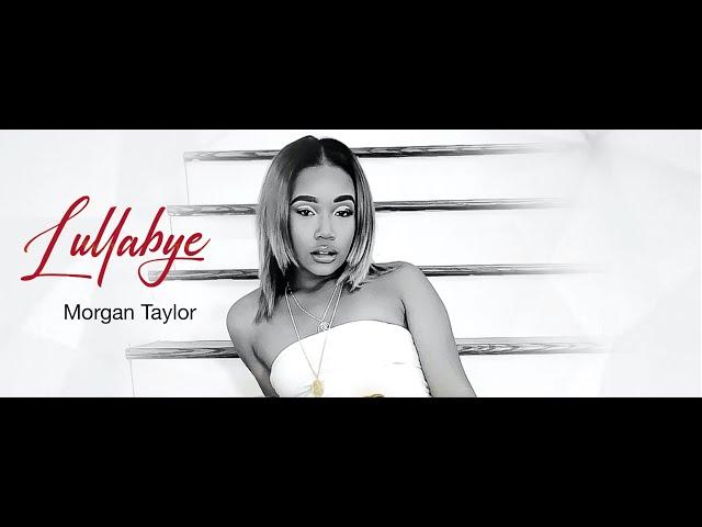Morgan Taylor - Lullabye (Official Video)