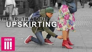 The Truth About Upskirting | Sex & Lies